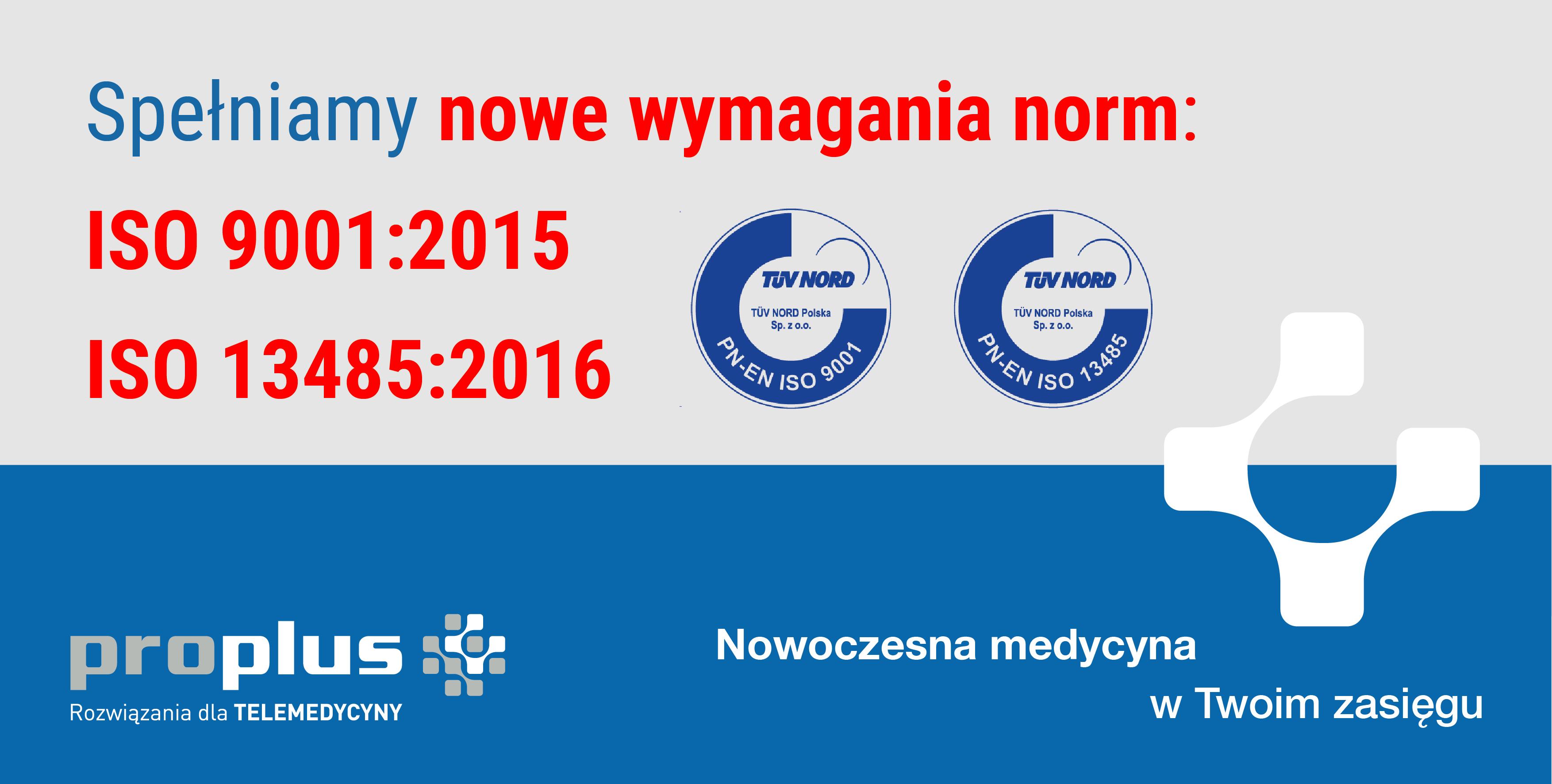 Pozytywny wynik przejścia na nowe wymagania norm ISO 9001:2015 i ISO 13485:2016